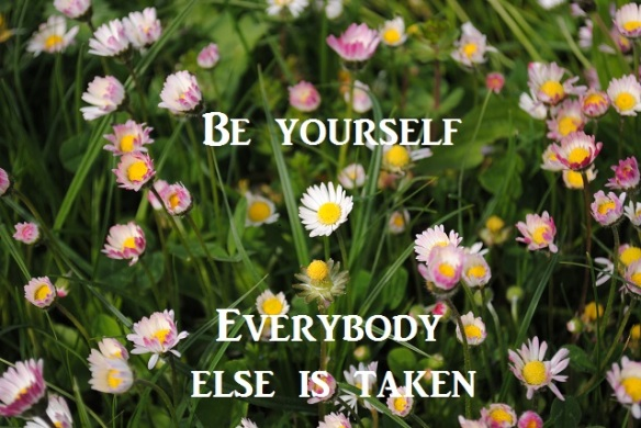 be yourself everybody else is taken blomster